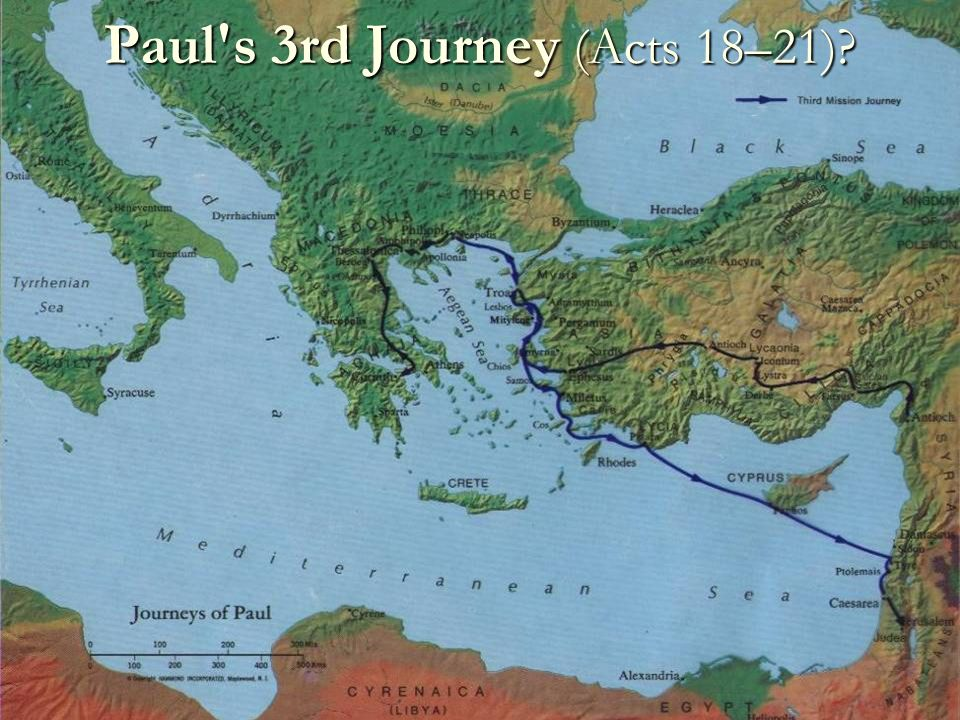 Paul s 3rd Journey (Acts 18–21)