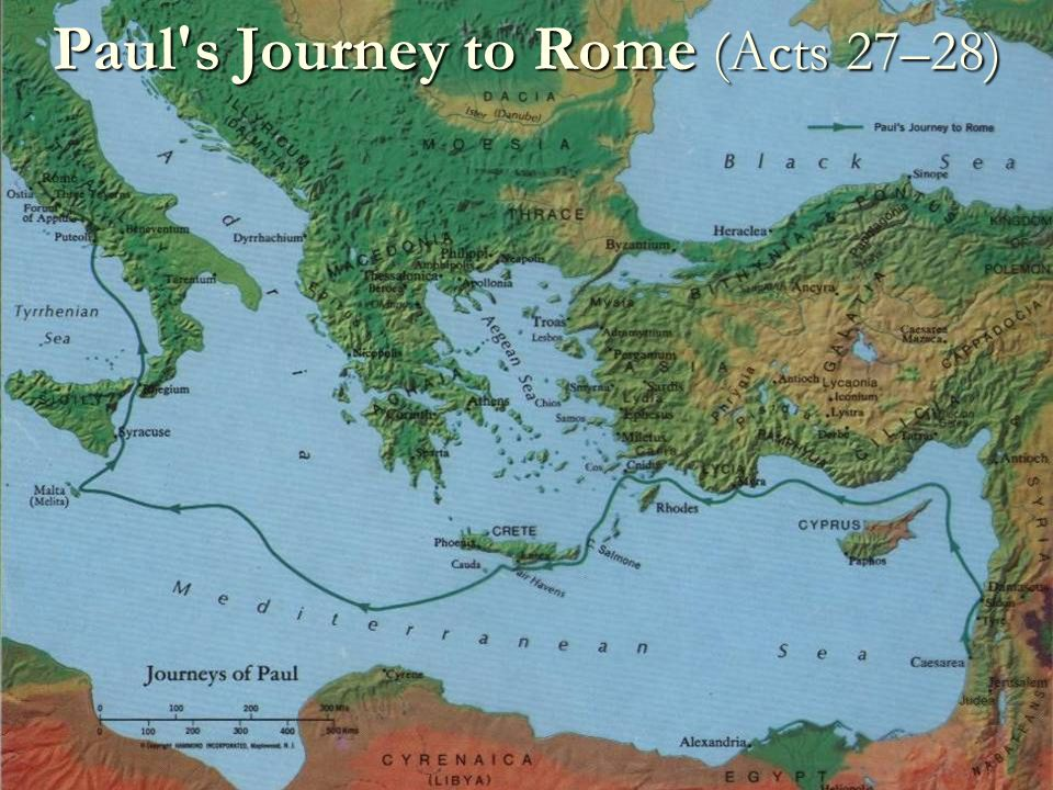 Paul s Journey to Rome (Acts 27–28)