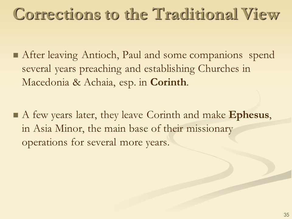 Corrections to the Traditional View