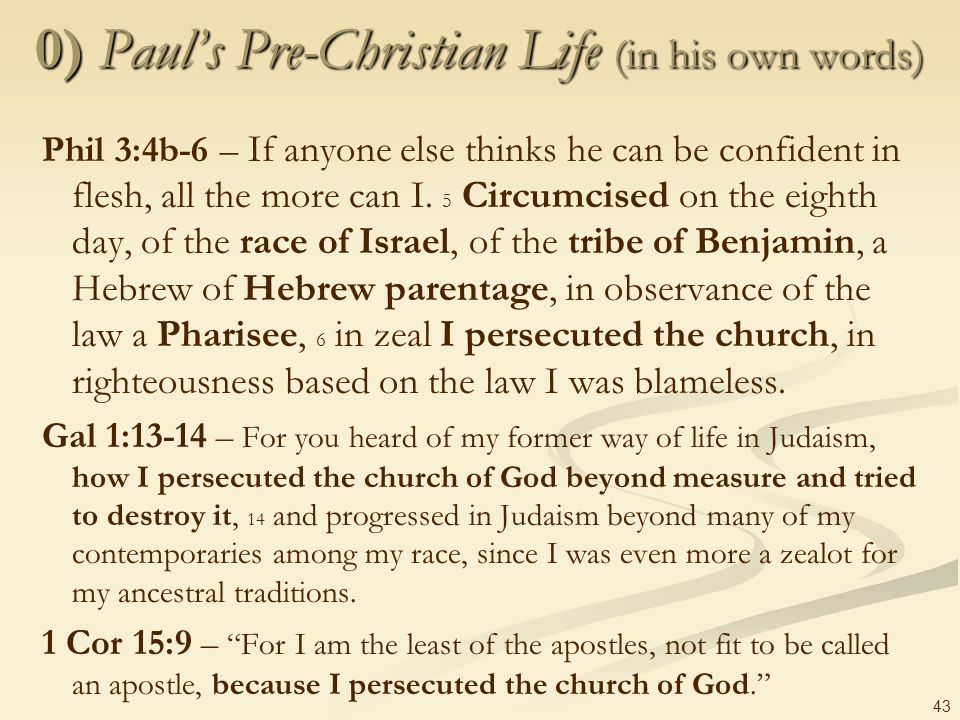 0) Paul's Pre-Christian Life (in his own words)