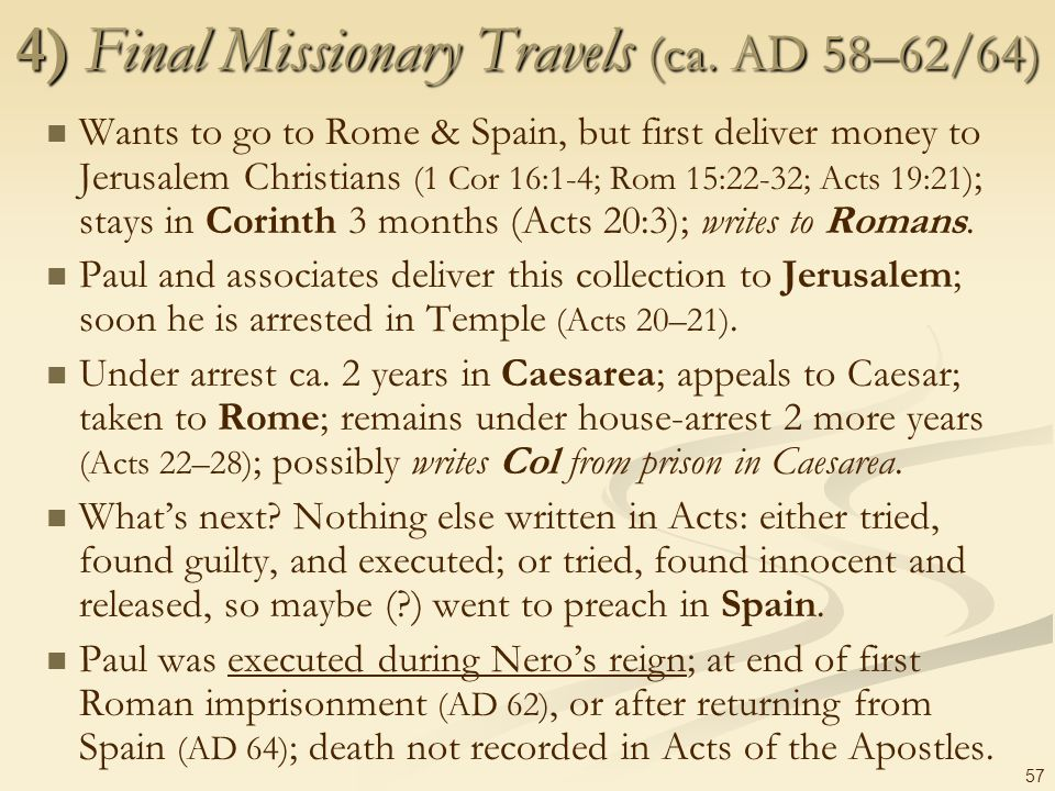 4) Final Missionary Travels (ca. AD 58–62/64)