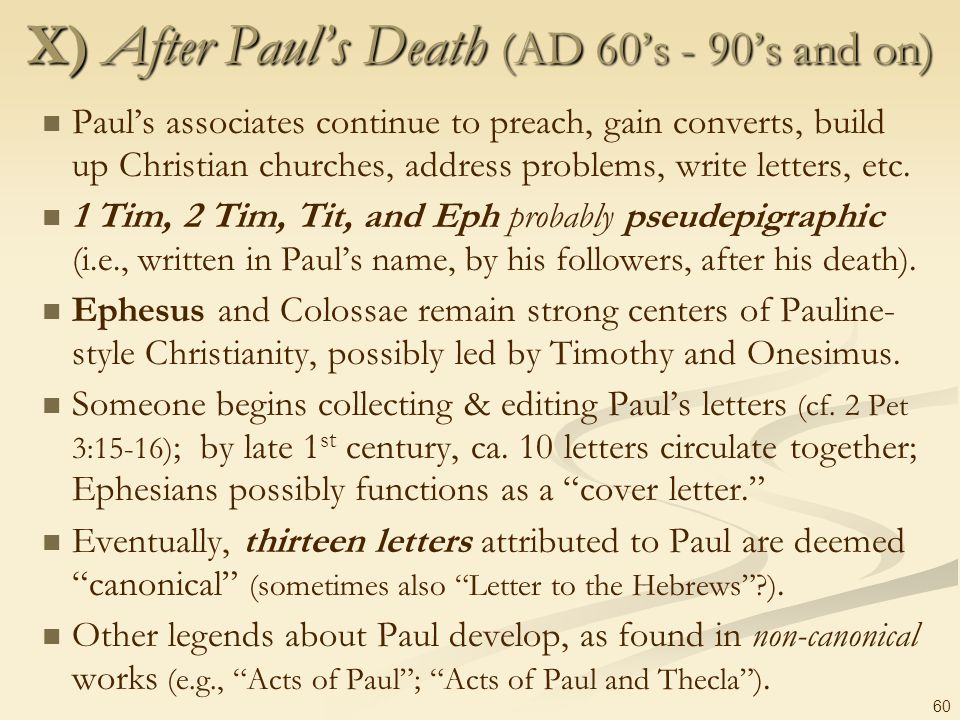 X) After Paul's Death (AD 60's - 90's and on)