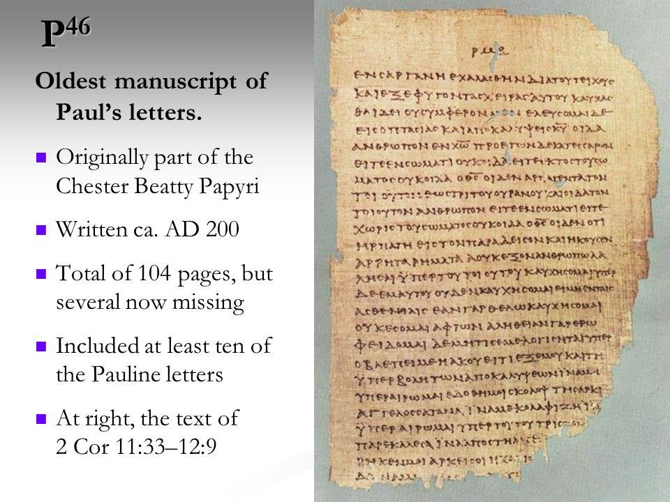 P46 Oldest manuscript of Paul's letters.