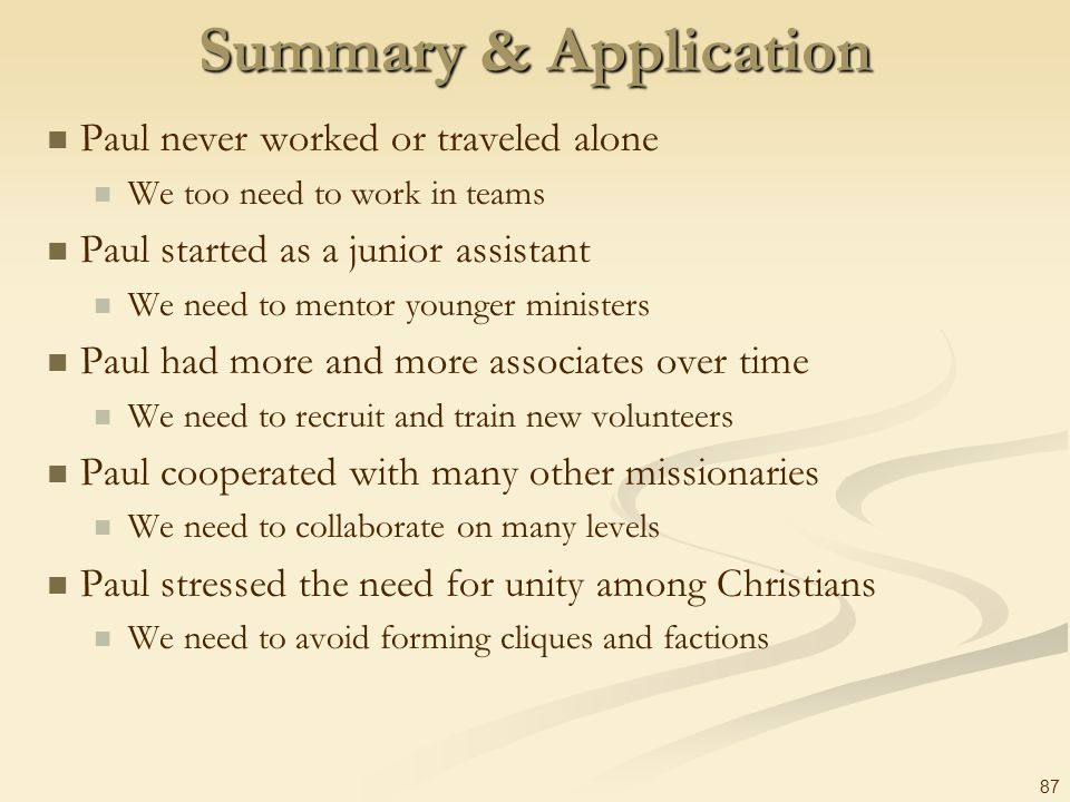 Summary & Application Paul never worked or traveled alone