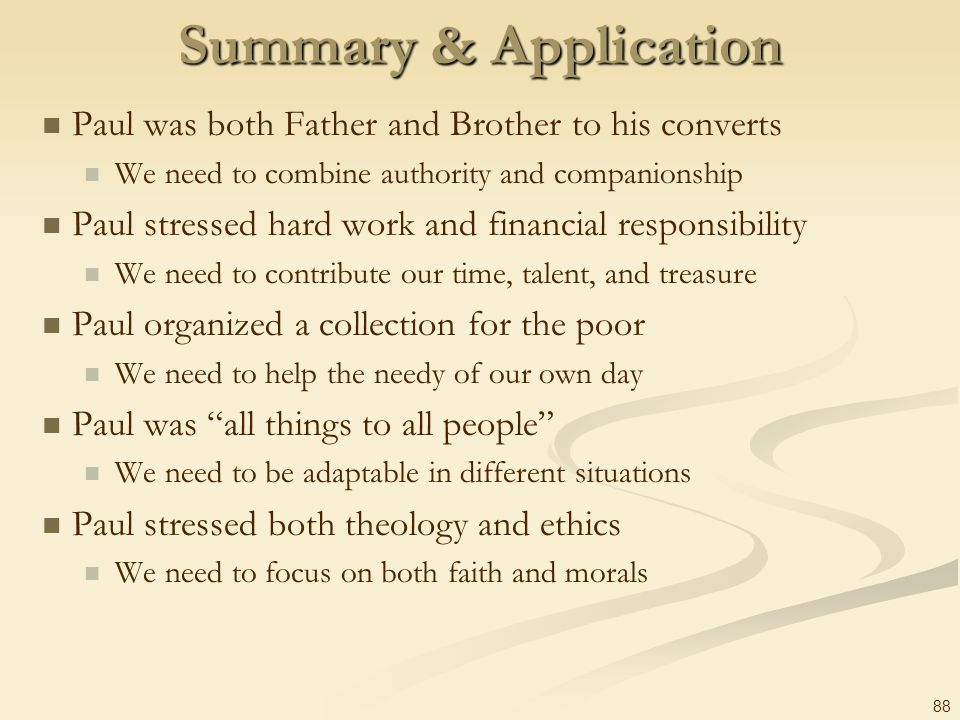Summary & Application Paul was both Father and Brother to his converts