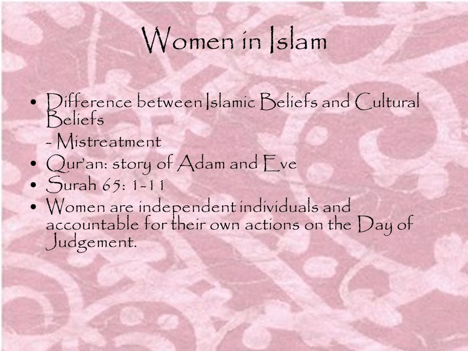 Women in Islam Difference between Islamic Beliefs and Cultural Beliefs