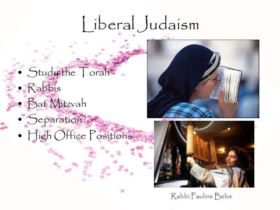 Liberal Judaism Study the Torah Rabbis Bat Mitzvah Separation