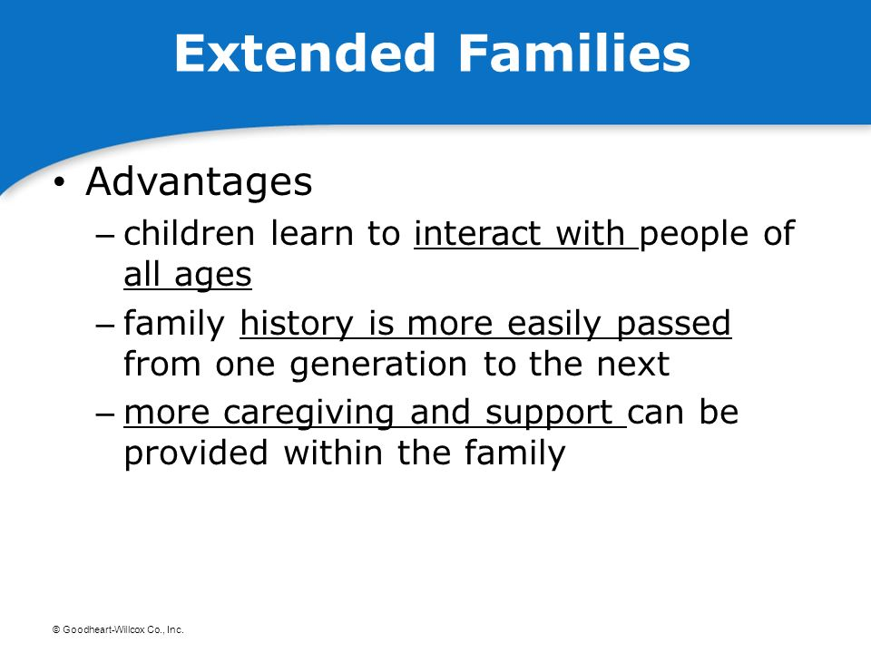 extended family advantages and disadvantages When parents separate, children often need their extended families more than ever the grandparents and the extended families on both sides.