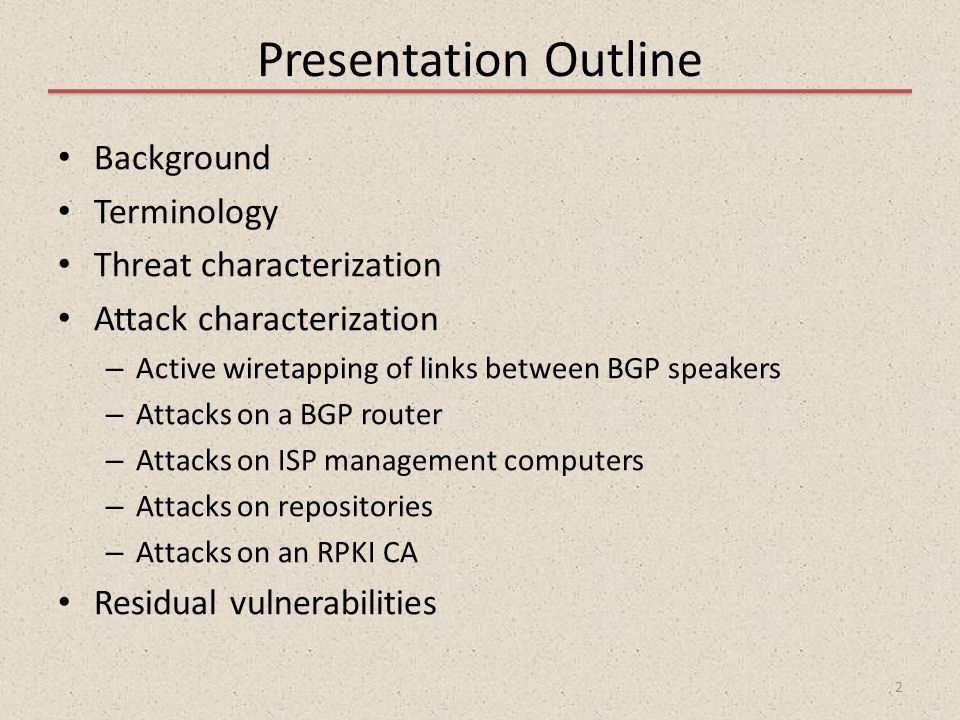 Presentation Outline Background Terminology Threat characterization