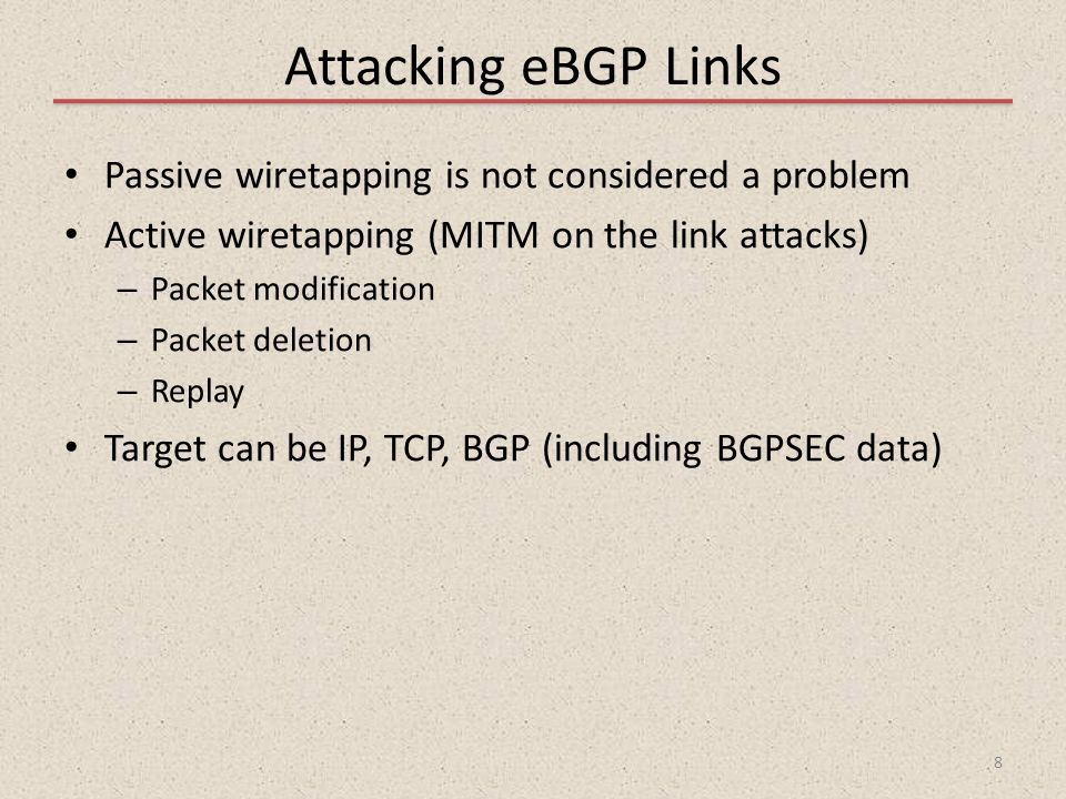 Attacking eBGP Links Passive wiretapping is not considered a problem