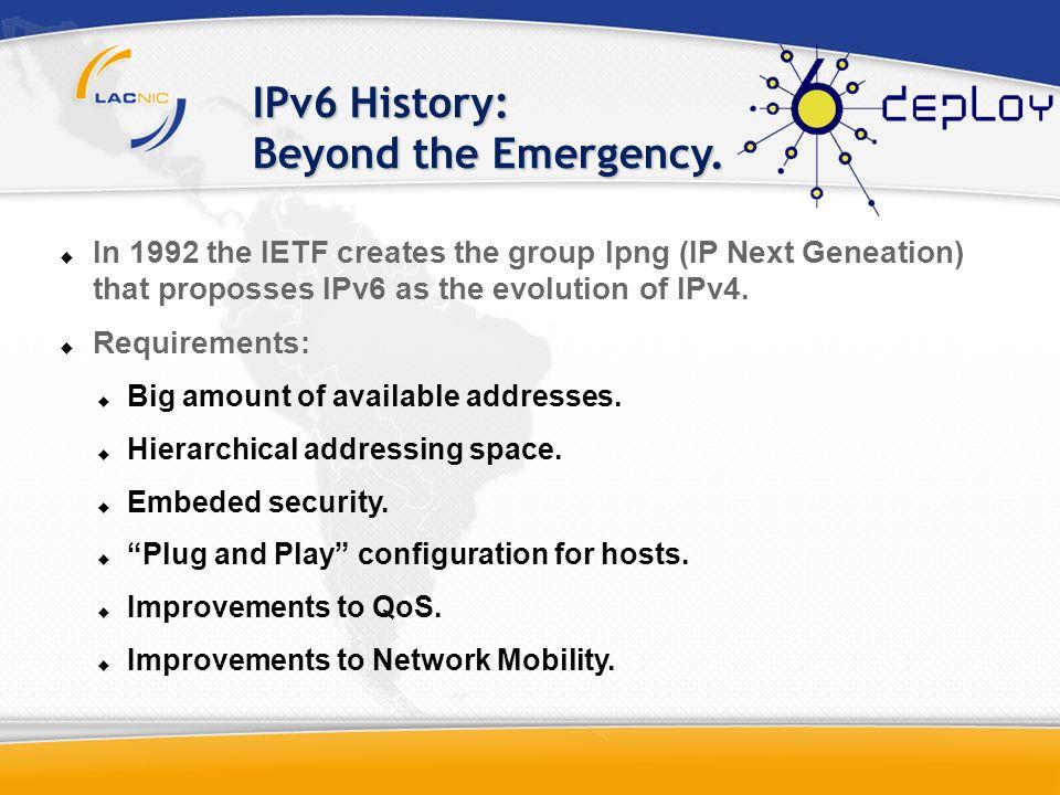 IPv6 History: Beyond the Emergency.