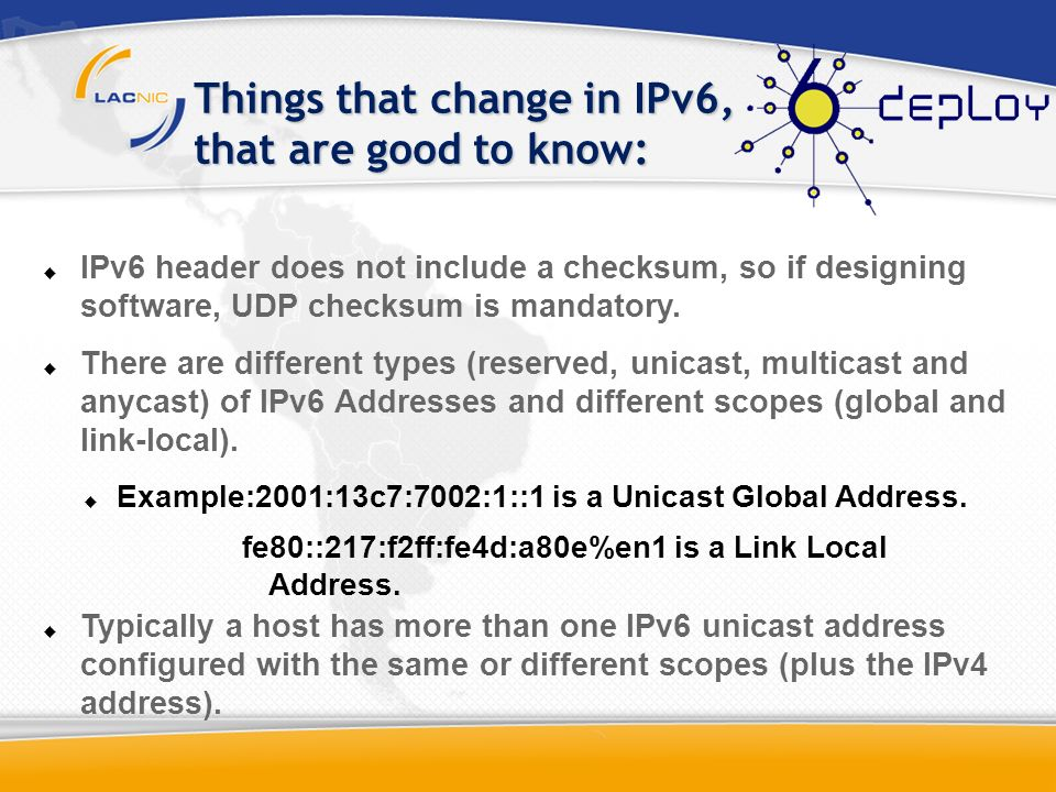 Things that change in IPv6, that are good to know: