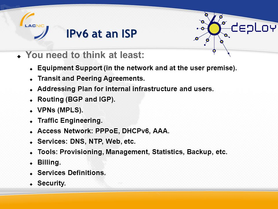 IPv6 at an ISP You need to think at least: