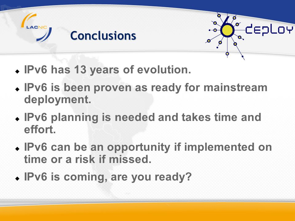 Conclusions IPv6 has 13 years of evolution.
