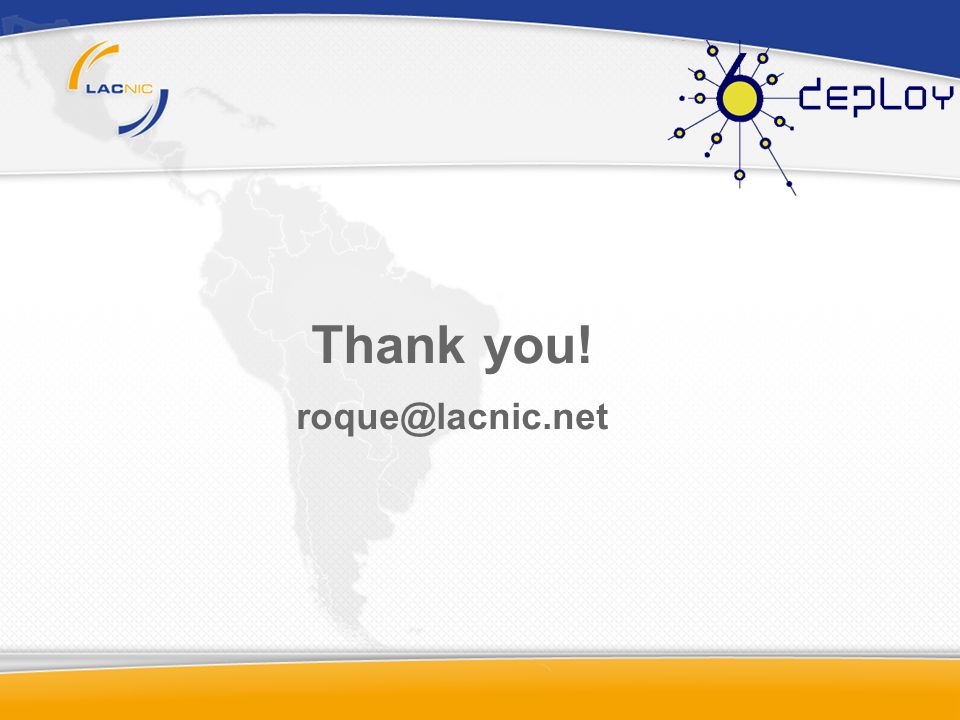 Thank you! roque@lacnic.net