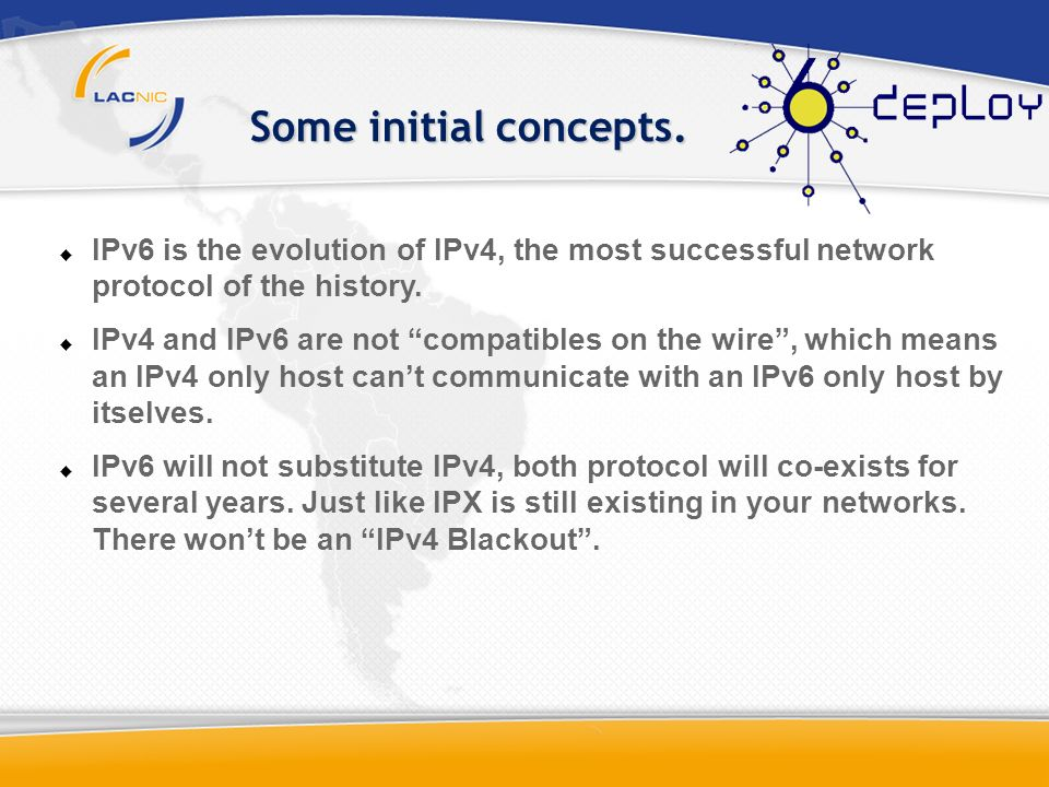 Some initial concepts. IPv6 is the evolution of IPv4, the most successful network protocol of the history.