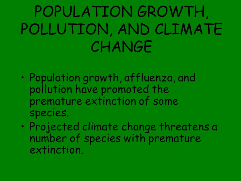 POPULATION GROWTH, POLLUTION, AND CLIMATE CHANGE