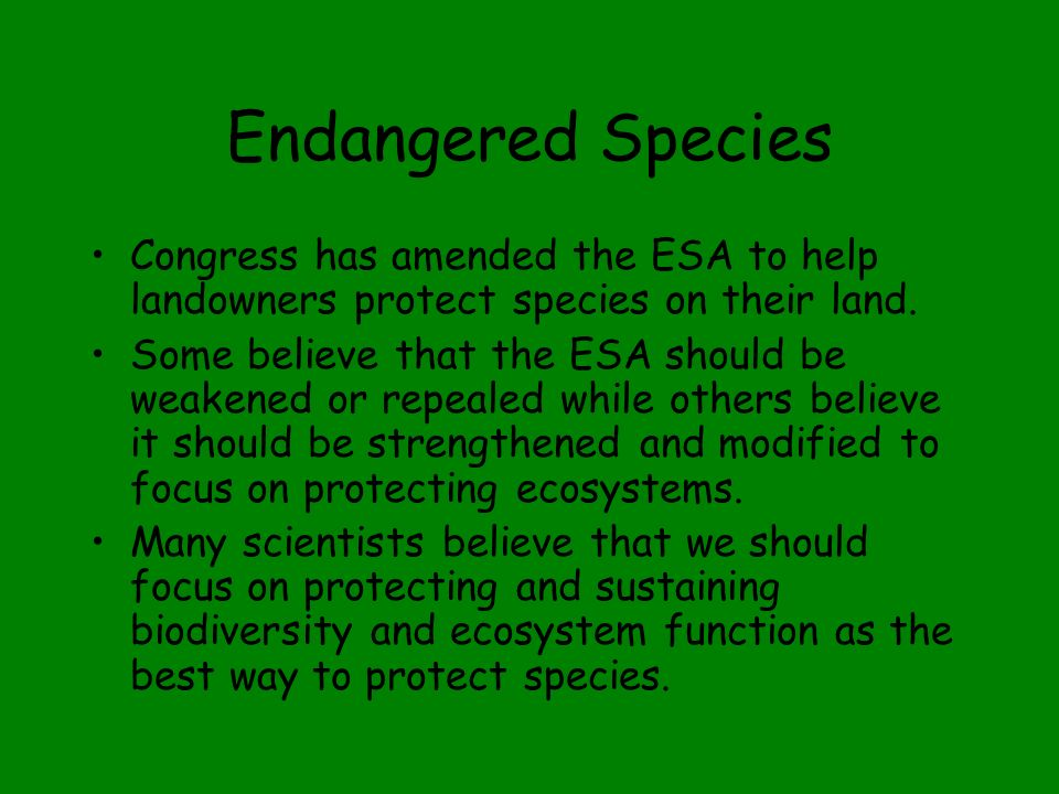 Endangered Species Congress has amended the ESA to help landowners protect species on their land.