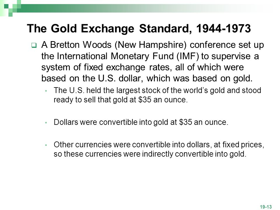 fixed exchange rate system of gold standard Fooling with currencies is always destructive  the us attempted to have both a gold standard system (fixed exchange rate with gold).