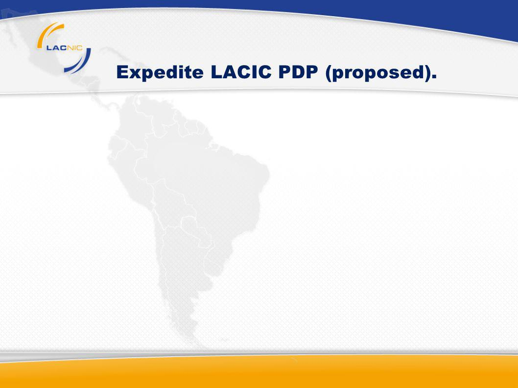 Expedite LACIC PDP (proposed).