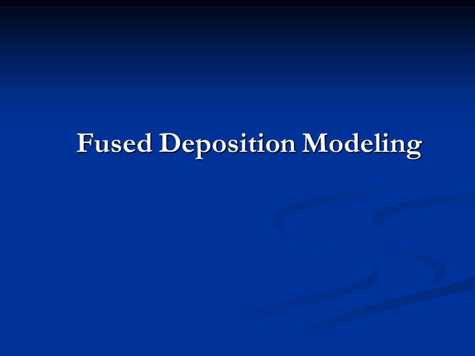 Fused Deposition Modeling Aerospace : Fused deposition modeling ppt video online download