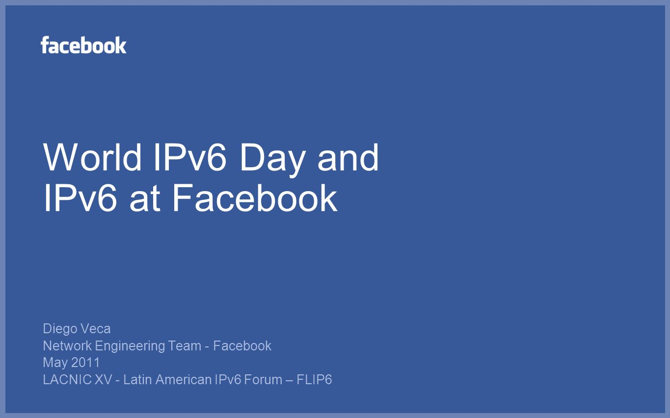 World IPv6 Day and IPv6 at Facebook