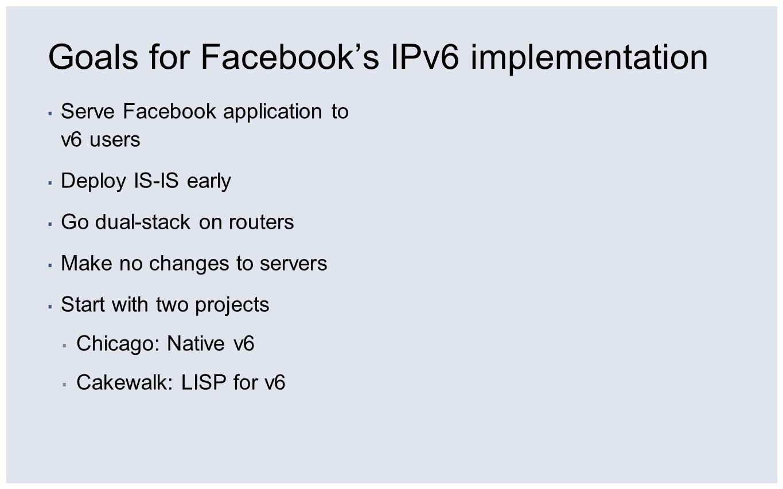 Goals for Facebook's IPv6 implementation