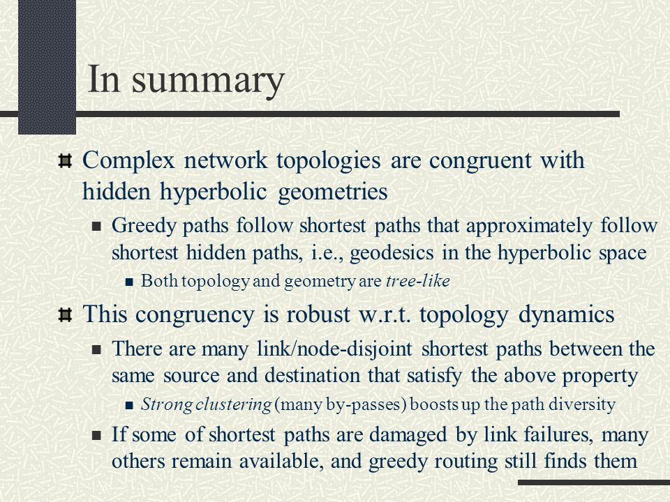In summary Complex network topologies are congruent with hidden hyperbolic geometries.