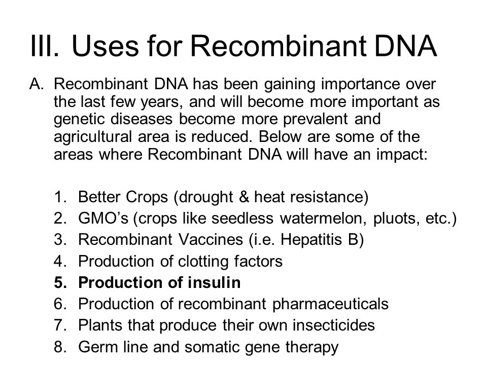 III. Uses for Recombinant DNA