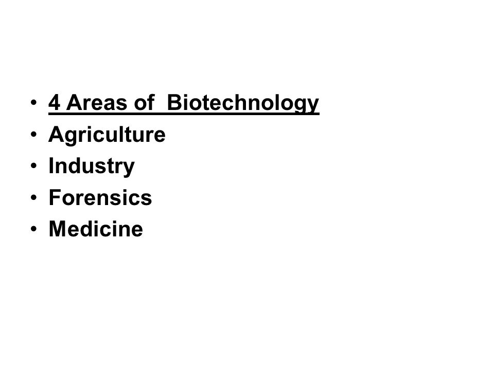 4 Areas of Biotechnology