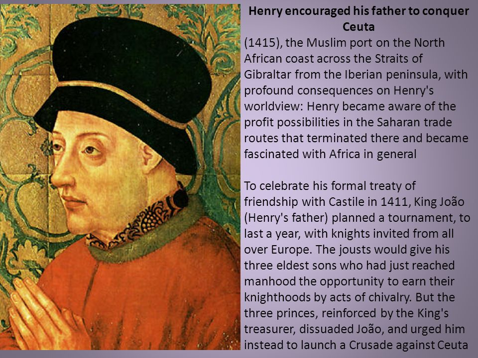 Henry encouraged his father to conquer Ceuta