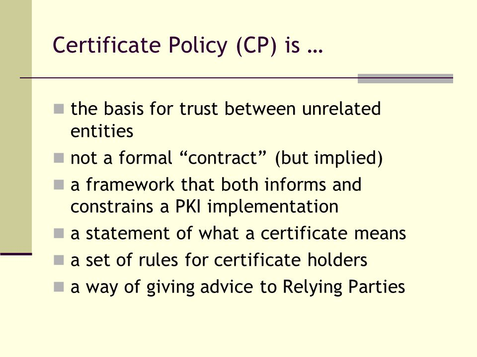 Certificate Policy (CP) is …