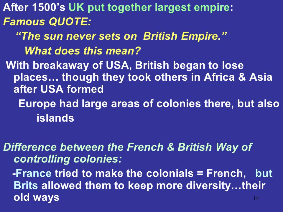 After 1500's UK put together largest empire: