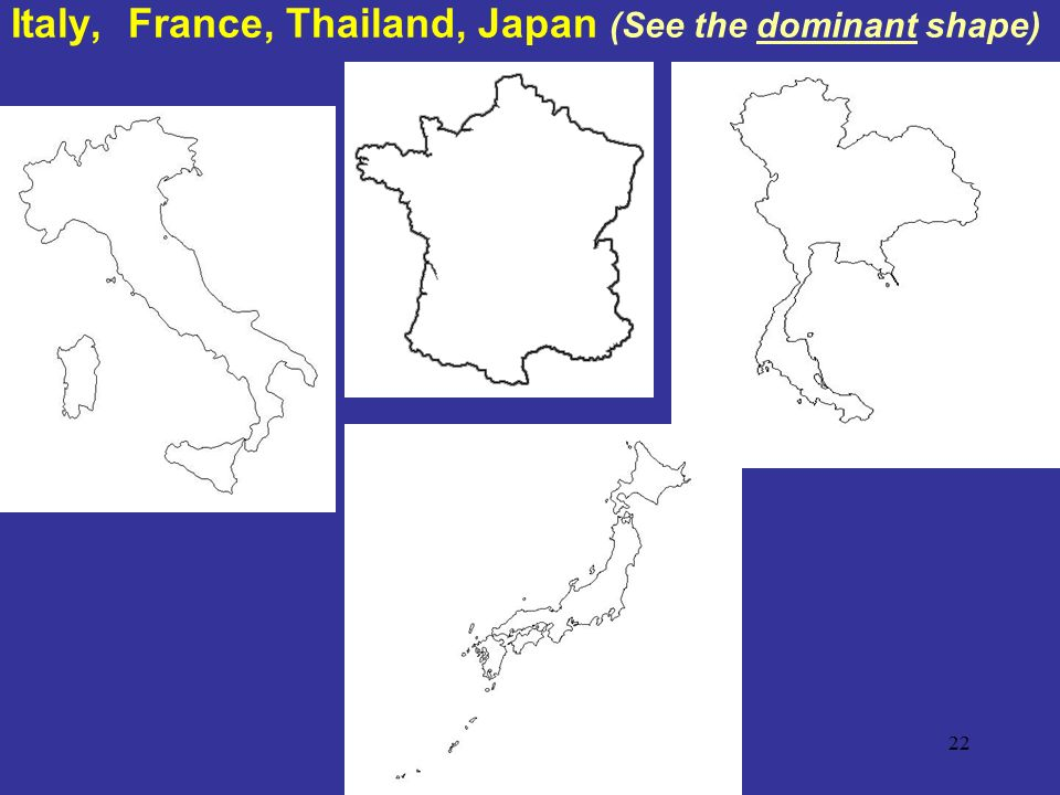 Italy, France, Thailand, Japan (See the dominant shape)