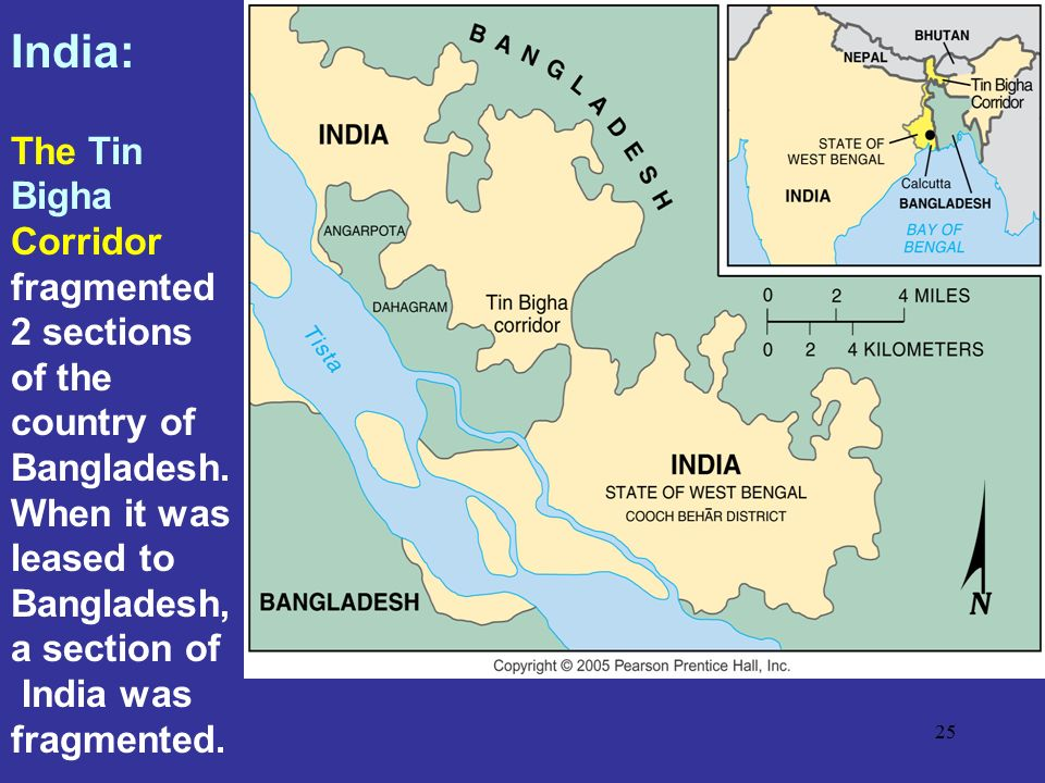 India: The Tin Bigha Corridor fragmented 2 sections of the country of Bangladesh.