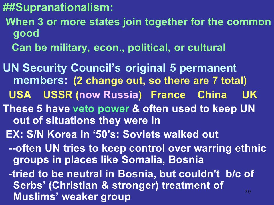 ##Supranationalism: When 3 or more states join together for the common good. Can be military, econ., political, or cultural.
