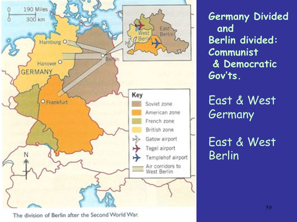 East & West Germany East & West Berlin Germany Divided and