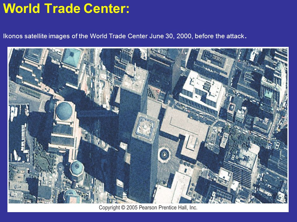 World Trade Center: Ikonos satellite images of the World Trade Center June 30, 2000, before the attack.