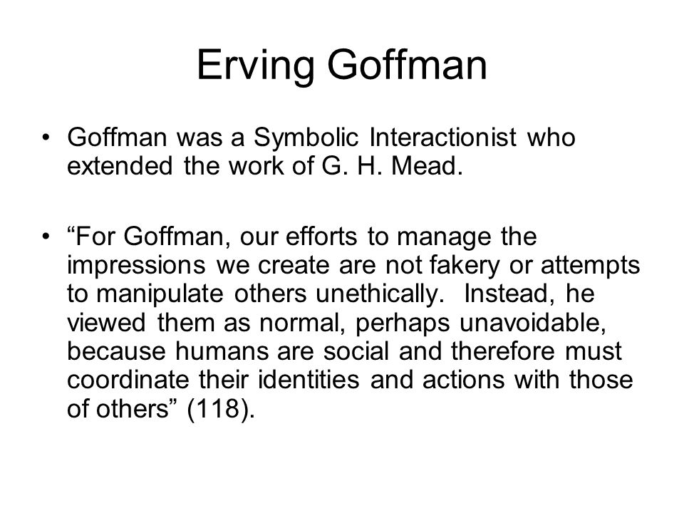 erving goffman theories of communication Erving goffman and the 'hyper-ritualization' of in advocating goffman's theory of 'hyper- communication to be taken more seriously from a theoretical.