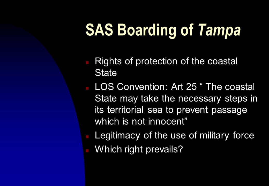 SAS Boarding of Tampa Rights of protection of the coastal State