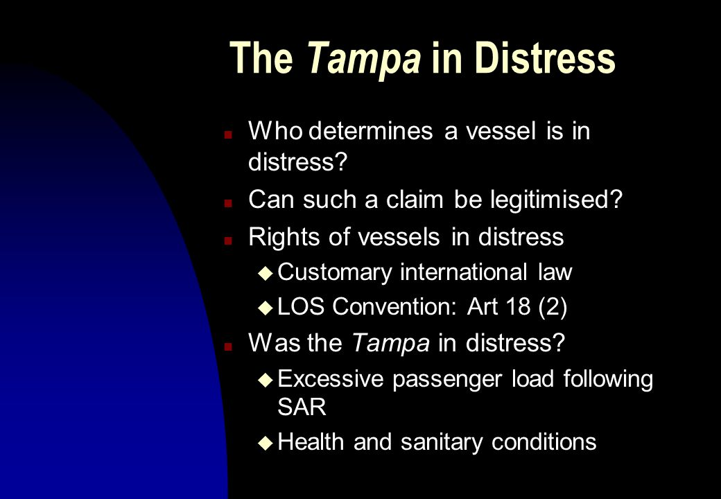 The Tampa in Distress Who determines a vessel is in distress