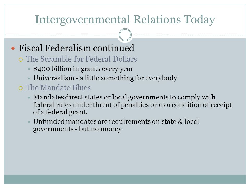 the role of fiscal federalism in intergovernmental relations Its economy, with the complex cobweb of intergovernmental relations   decentralisation actually plays a statistically significant role in enhancing or  inhibiting.
