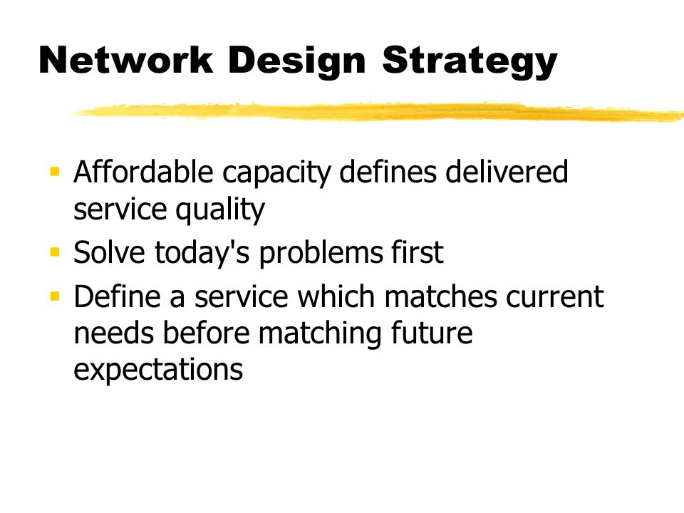 Network Design Strategy