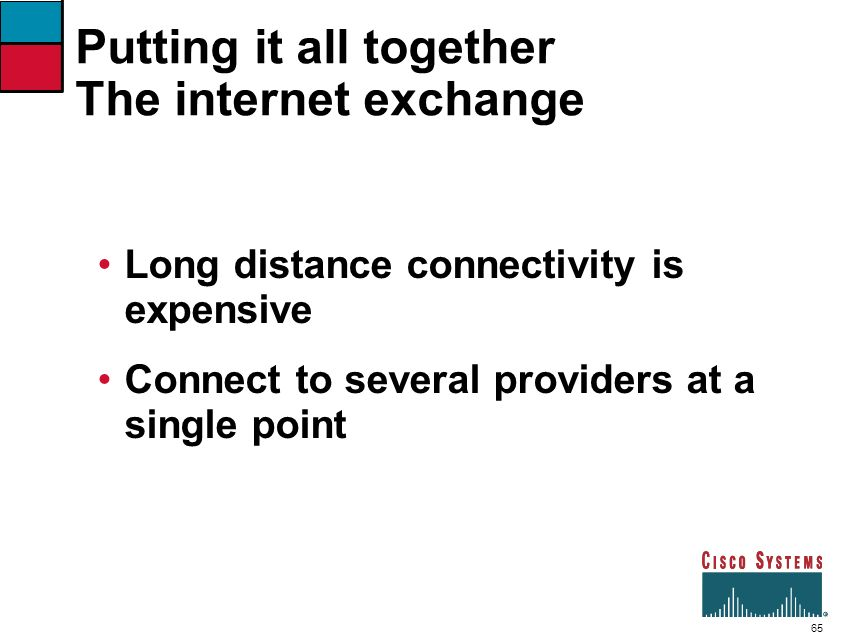 Putting it all together The internet exchange