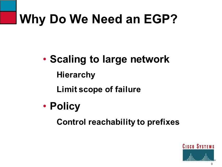 Why Do We Need an EGP Scaling to large network Policy Hierarchy