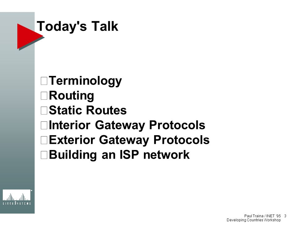 Today s Talk Terminology Routing Static Routes
