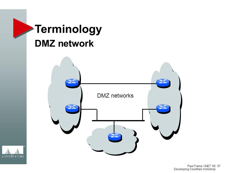 Terminology DMZ network DMZ networks 44 Paul Traina / INET 95