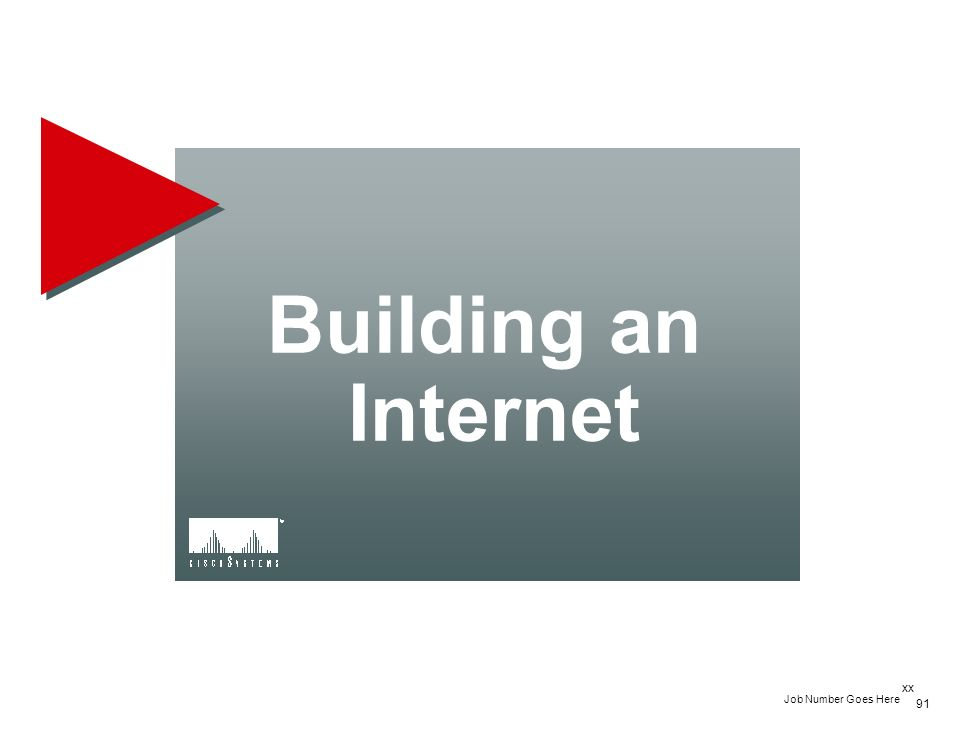 Building an Internet xx Job Number Goes Here 91