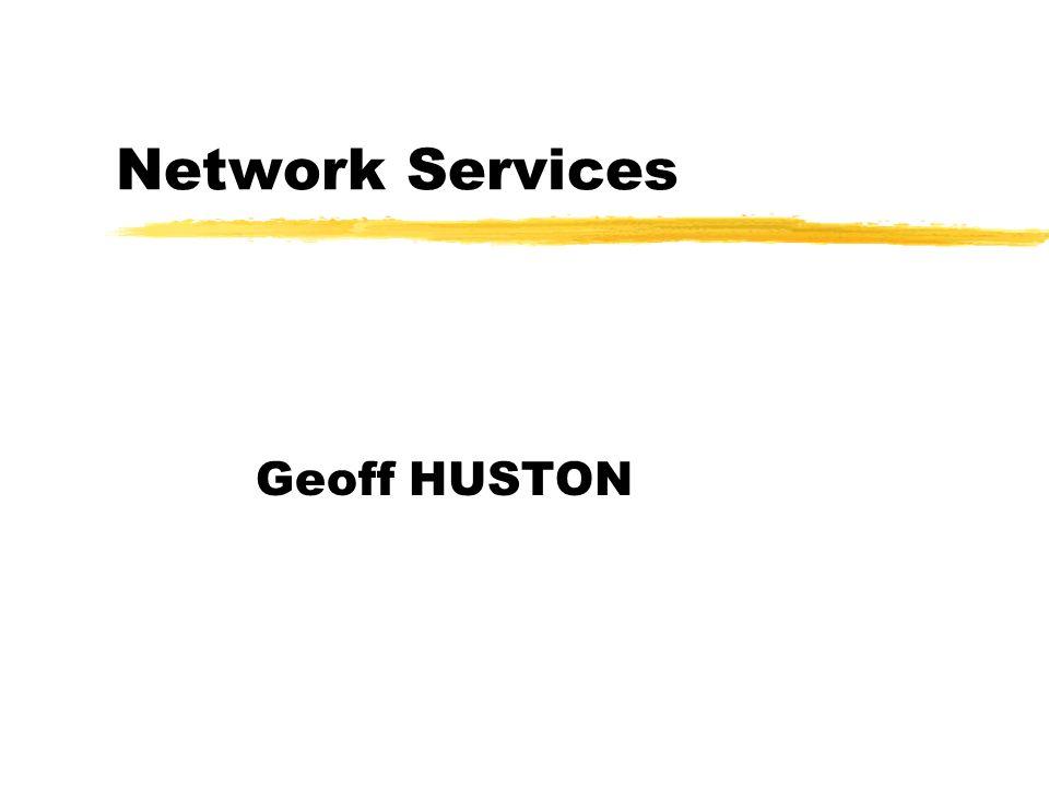 Network Services Geoff HUSTON