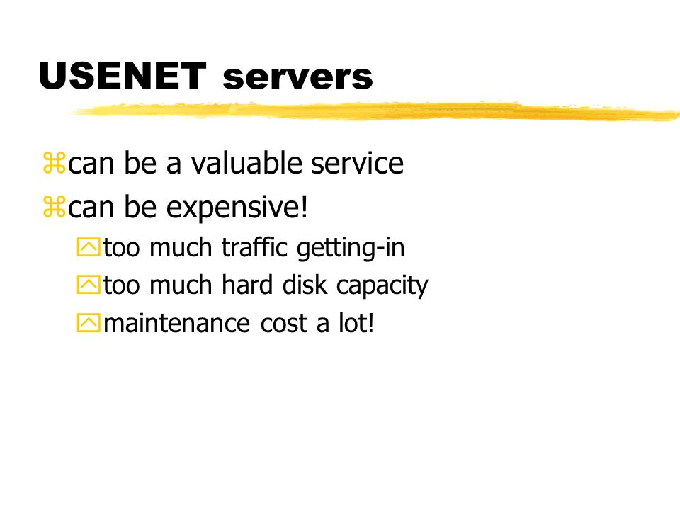 USENET servers can be a valuable service can be expensive!